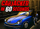 Carjacked in 60 Seconds